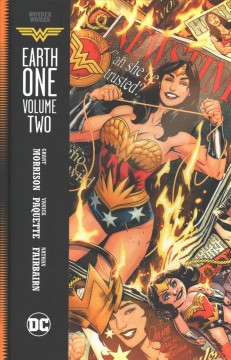Wonder Woman, Earth One Volume 2 /  written by Grant Morrison ; art and cover by Yanick Paquette ; colors by Nathan Fairbairn ; letters by Todd Klein. - written by Grant Morrison ; art and cover by Yanick Paquette ; colors by Nathan Fairbairn ; letters by Todd Klein.