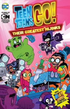 Teen Titans go! : their greatest hijinks / Sholly Fisch, Merrill Hagan, Amy Wolfman [and others], writers ; Marcelo Di Chiara, Dario Brizuela, Jorge Corona [and others], artists ; Ben Bates, Jeremy Lawson, Franco Riesco, colorists ; Wes Abbott, letterer ; Dan Hipp, collection cover artist. - Sholly Fisch, Merrill Hagan, Amy Wolfman [and others], writers ; Marcelo Di Chiara, Dario Brizuela, Jorge Corona [and others], artists ; Ben Bates, Jeremy Lawson, Franco Riesco, colorists ; Wes Abbott, letterer ; Dan Hipp, collection cover artist.