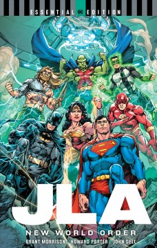 JLA : new world order / Grant Morrison, Mark Millar, writers ; Howard Porter, Oscar Jimenez, pencillers ; John Dell [and others], inkers ; Pat Garrahy, John Kalisz, colorists ; Heroic Age, separations ; Ken Lopez, letterer ; Howard Porter with Brian Miller, collection cover artists. - Grant Morrison, Mark Millar, writers ; Howard Porter, Oscar Jimenez, pencillers ; John Dell [and others], inkers ; Pat Garrahy, John Kalisz, colorists ; Heroic Age, separations ; Ken Lopez, letterer ; Howard Porter with Brian Miller, collection cover artists.
