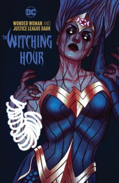 Wonder Woman & the Justice League Dark : the witching hour / James Tynion IV, writer ; Jesus Merino, Emanuela Lupacchino, Alvaro Martinez [and others], pencillers ; Jesus Merino, Ray McCarthy, Raul Fernandez [and others], inkers ; Romulo Fajardo Jr., Brad Anderson, colorists ; Dave Sharpe, Rob Leigh, letterers ; Jenny Frison, collection cover artist.