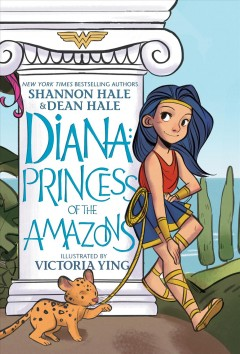 Diana, Princess of the Amazons : a graphic novel / written by Shannon Hale & Dean Hale ; illustrated by Victoria Ying ; colors by Lark Pien ; letters by Dave Sharpe. - written by Shannon Hale & Dean Hale ; illustrated by Victoria Ying ; colors by Lark Pien ; letters by Dave Sharpe.