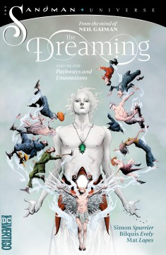 The dreaming Volume 1, Pathways and emanations /  written by Simon Spurrier, Neil Gaiman, Kat Howard, Nalo Hopkinson, Dan Waters ; art by Bilquis Evely, Abigail Larson, Tom Fowler, Dominike