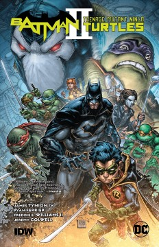 Batman/Teenage Mutant Ninja Turtles Volume 2 /  James Tynion IV (plot, dialogue #1-2), Ryan Ferrier (dialogue #3-6), writers ; Freddie E. Williams II, artist ; Jeremy Colwell, colorist ; Tom Napolitano, letterer. - James Tynion IV (plot, dialogue #1-2), Ryan Ferrier (dialogue #3-6), writers ; Freddie E. Williams II, artist ; Jeremy Colwell, colorist ; Tom Napolitano, letterer.