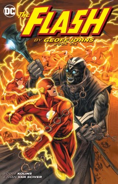The Flash Volume 6 /  written by Geoff Johns ; art by Scott Kolins, Ethan Van Sciver, Scott Hanna ; colors by Dave McCaig, Brian Miller of Hi-Fi, Alex Sinclair, Mike Atiyeh ; letters by Rob Leigh, Nick J. Napolitano, Travis Lanham ; collection cover art by Francis Manapul & Brian Buccellato. - written by Geoff Johns ; art by Scott Kolins, Ethan Van Sciver, Scott Hanna ; colors by Dave McCaig, Brian Miller of Hi-Fi, Alex Sinclair, Mike Atiyeh ; letters by Rob Leigh, Nick J. Napolitano, Travis Lanham ; collection cover art by Francis Manapul & Brian Buccellato.