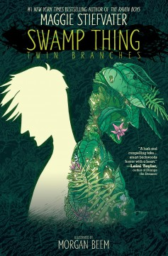 Swamp Thing.  written by Maggie Stiefvater ; illustrated by Morgan Beem ; colors by Jeremy Lawson ; letters by Ariana Maher. - written by Maggie Stiefvater ; illustrated by Morgan Beem ; colors by Jeremy Lawson ; letters by Ariana Maher.