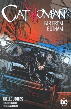 Catwoman Volume 2, Far from Gotham /  Joëlle Jones, Ram V, writers ; Fernando Blanco, Elena Casagrande, John Timms [and others], artsts ; .John Kalisz, John Timms, Jordie Bellaire, colorists ; Saida Temofonte, Josh Reed, letterers ; Joëlle Jones and Laura Allred, collection cover artists .