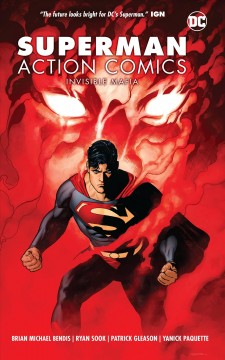 Superman Action Comics Volune 1, Invisible mafia /  Brian Michael Bendis, writer ; Ryan Sook, Patrick Gleason, Yanick Paquette, Wade Von Grawbadger, artists ; Alejandro Sanchez, Brad Anderson, Nathan Fairbairn, colorists ; Josh Reed, letterer. - Brian Michael Bendis, writer ; Ryan Sook, Patrick Gleason, Yanick Paquette, Wade Von Grawbadger, artists ; Alejandro Sanchez, Brad Anderson, Nathan Fairbairn, colorists ; Josh Reed, letterer.