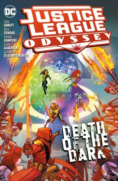 Justice League odyssey Volume 2, Death of the dark /  Dan Abnett, writer ; Daniel Sampere, Juan Albarran, Will Conrad, Carmine Di Giandomenico, artists ; Ivan Plascencia, Rain Beredo, colorists ; AndWorld Design, letterer ; Carmine Di Giandomenico and Ivan Plascencia, collection cover art. - Dan Abnett, writer ; Daniel Sampere, Juan Albarran, Will Conrad, Carmine Di Giandomenico, artists ; Ivan Plascencia, Rain Beredo, colorists ; AndWorld Design, letterer ; Carmine Di Giandomenico and Ivan Plascencia, collection cover art.
