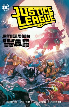 Justice League Volume 5, Justice/Doom war /  Scott Snyder, James Tynion IV, writers ; Bruno Redondo, Jorge Jimenez, Francis Manapul, Howard Porter [and others], artists ; Hi-Fi, Francis Manapul, Alejandro Sanchez, colorists ; Tom Napolitano, letterer. - Scott Snyder, James Tynion IV, writers ; Bruno Redondo, Jorge Jimenez, Francis Manapul, Howard Porter [and others], artists ; Hi-Fi, Francis Manapul, Alejandro Sanchez, colorists ; Tom Napolitano, letterer.