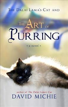 The Dalai Lama's cat and the art of purring /  David Michie. - David Michie.