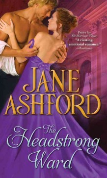 The headstrong ward /  Jane Ashford.