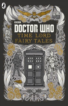 Time Lord Fairy Tales /  Justin Richards. - Justin Richards.