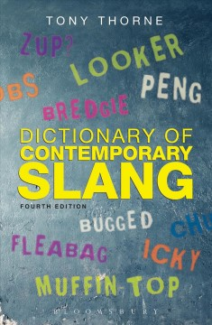 Dictionary of contemporary slang /  Tony Thorne.