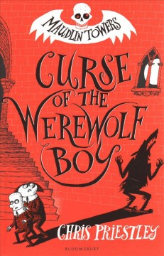 Curse of the werewolf boy /  by Chris Priestley. - by Chris Priestley.