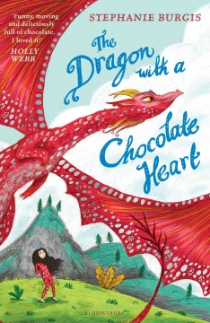 The dragon with a chocolate heart /  by Stephanie Burgis.