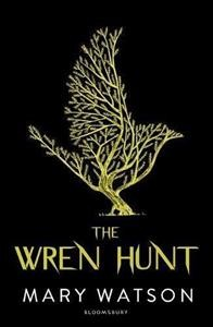 The wren hunt /  by Mary Watson. - by Mary Watson.