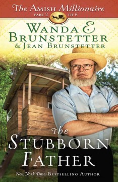 The stubborn father /  by Wanda E Brunstetter and Jean Brunstetter. - by Wanda E Brunstetter and Jean Brunstetter.