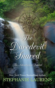 The daredevil snared /  by Stephanie Laurens. - by Stephanie Laurens.