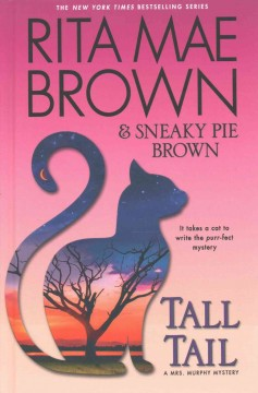 Tall tail : a Mrs. Murphy mystery / Rita Mae Brown & Sneaky Pie Brown.