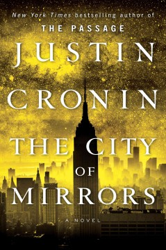 The city of mirrors /  Justin Cronin. - Justin Cronin.