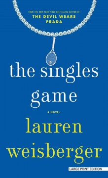 The singles game /  by Lauren Weisberger. - by Lauren Weisberger.