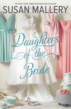 Daughters of the bride /  by Susan Mallery. - by Susan Mallery.