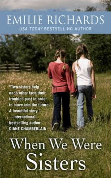 When we were sisters /  by Emilie Richards.