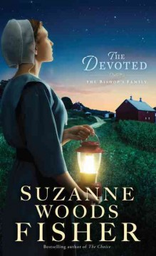 The devoted /  Suzanne Woods Fisher. - Suzanne Woods Fisher.