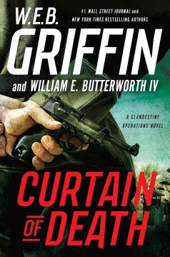 Curtain of death /  W.E.B. Griffin and William E. Butterworth IV. - W.E.B. Griffin and William E. Butterworth IV.