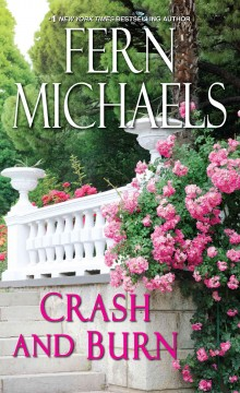 Crash and burn  /  by Fern Michaels. - by Fern Michaels.