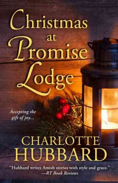 Christmas at promise lodge /  by Charlotte Hubbard.