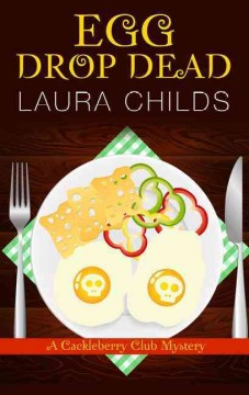 Egg drop dead /  Laura Childs. - Laura Childs.