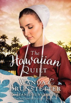 The Hawaiian quilt /  by Wanda E. Brunstetter & Jean Brunstetter.