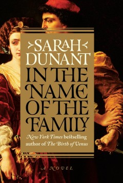 In the name of the family /  by Sarah Dunant. - by Sarah Dunant.