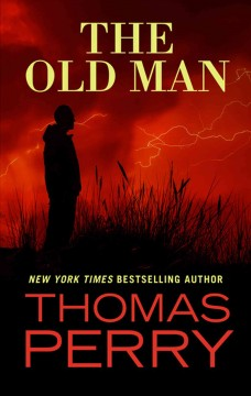 The old man /  Thomas Perry. - Thomas Perry.