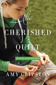 The cherished quilt /  Amy Clipston. - Amy Clipston.