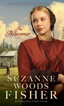 The newcomer /  Suzanne Woods Fisher. - Suzanne Woods Fisher.