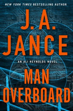 Man overboard : an Ali Reynolds novel / by J.A. Jance. - by J.A. Jance.