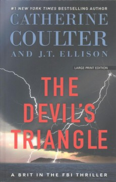 The devil's triangle /  Catherine Coulter and J.T. Ellison. - Catherine Coulter and J.T. Ellison.