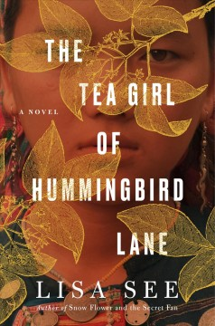 The tea girl of Hummingbird Lane /  Lisa See. - Lisa See.