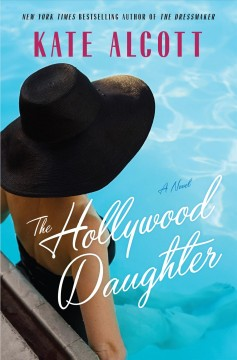 The Hollywood daughter /  Kate Alcott.