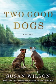 Two good dogs /  Susan Wilson.