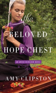 The beloved hope chest /  by Amy Clipston. - by Amy Clipston.