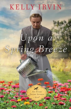 Upon a spring breeze /  by Kelly Irvin. - by Kelly Irvin.