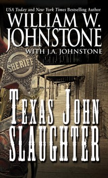 Texas John Slaughter /  by William W. Johnstone with J.A. Johnstone. - by William W. Johnstone with J.A. Johnstone.