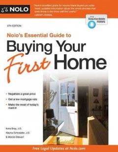 Nolo's essential guide to buying your first home /  by Ilona Bray, J.D., Alayna Schroeder, J.D., & Marcia Stewart.
