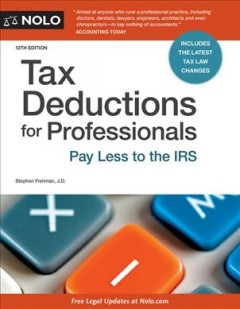 Tax deductions for professionals /  Stephen Fishman, J.D.