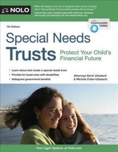 Special needs trusts : protect your child's financial future / Kevin Urbatsch & Michele Fuller-Urbatsch. - Kevin Urbatsch & Michele Fuller-Urbatsch.