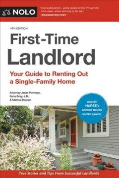 First-time landlord : your guide to renting out a single-family home / Attorney Janet Portman, Ilona Bray, J.D. & Marcia Stewart. - Attorney Janet Portman, Ilona Bray, J.D. & Marcia Stewart.