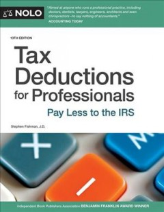 Tax deductions for professionals : pay less to the IRS / Stephen Fishman, J.D. - Stephen Fishman, J.D.